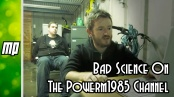 Nega Myles – Bad science on the powerm1985 channel