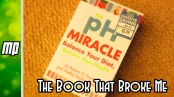 The pH Miracle - The Book that Broke me