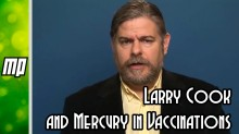 Larry Cook and Mercury in Vaccinations